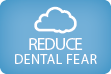 Reduce Dental Fear